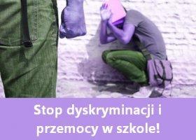 Stop dyskryminacji i przemocy w szkole!