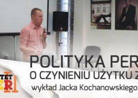 Polityka perwersji: wykład Jacka Kochanowskiego