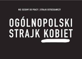 W poniedziałek Ogólnopolski Strajk Kobiet