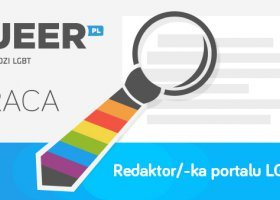 Queer.pl poszukuje radaktora/redaktorki w Krakowie