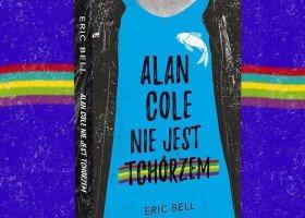 """Rozdajemy książki """"Alan Cole nie jest tchórzem""""!"""