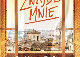 """Książka """"Znajdź mnie"""" André Acimana od dzisiaj w księgarniach"""