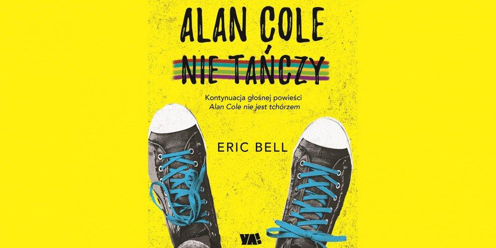 """Konkurs: do wygrania książki """"Alan Cole nie tańczy"""" Erica Bella"""