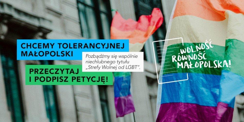 """""""Wolność, Równość, Małopolska!"""" - podpisz petycję o wycofanie się ze strefy """"wolnej od LGBT"""""""