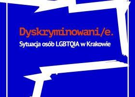RAPORT: Ponad 63% osób LGBTQIA w Krakowie doświadczyło dyskryminacji