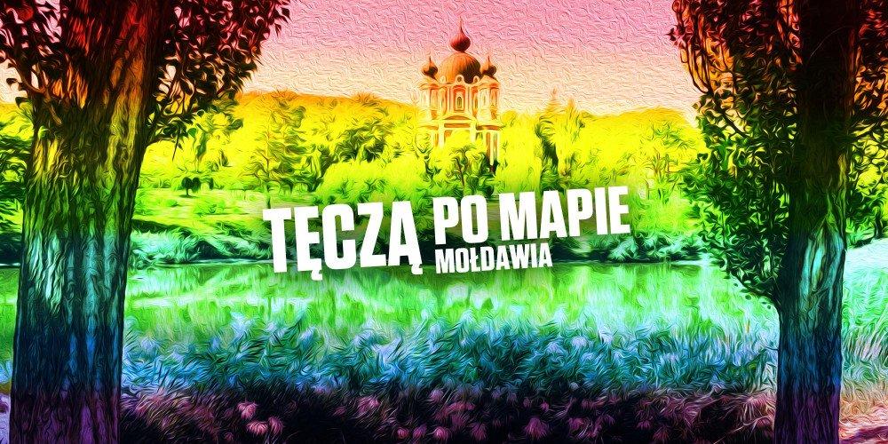 Tęczą po mapie: Mołdawia. Niepoprawni obywatele zapomnianego kraju