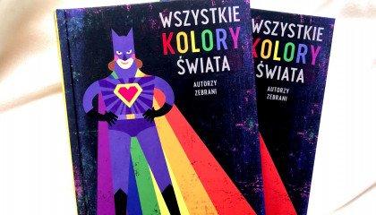 """""""Wszystkie kolory świata"""" - powstała książka dla dzieci o tolerancji"""