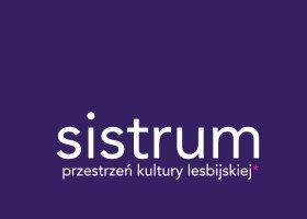Tydzień Widoczności Lesbijek: Zoom na lesbijkę* - rozmowa ze Stowarzyszeniem Sistrum. Przestrzeń Kultury Lesbijskiej*