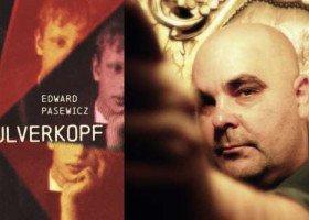 """Przedstawiamy Wam powieść """"Pulverkopf"""" autorstwa Edwarda Pasewicza"""