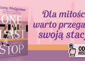 """Konkurs: wygraj książkę """"One Last Stop"""" Casey McQuiston, autorki """"Red, White & Royal Blue"""""""