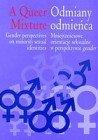 Odmiany odmieńca. Mniejszościowe orientacje seksualne w perspektywie gender